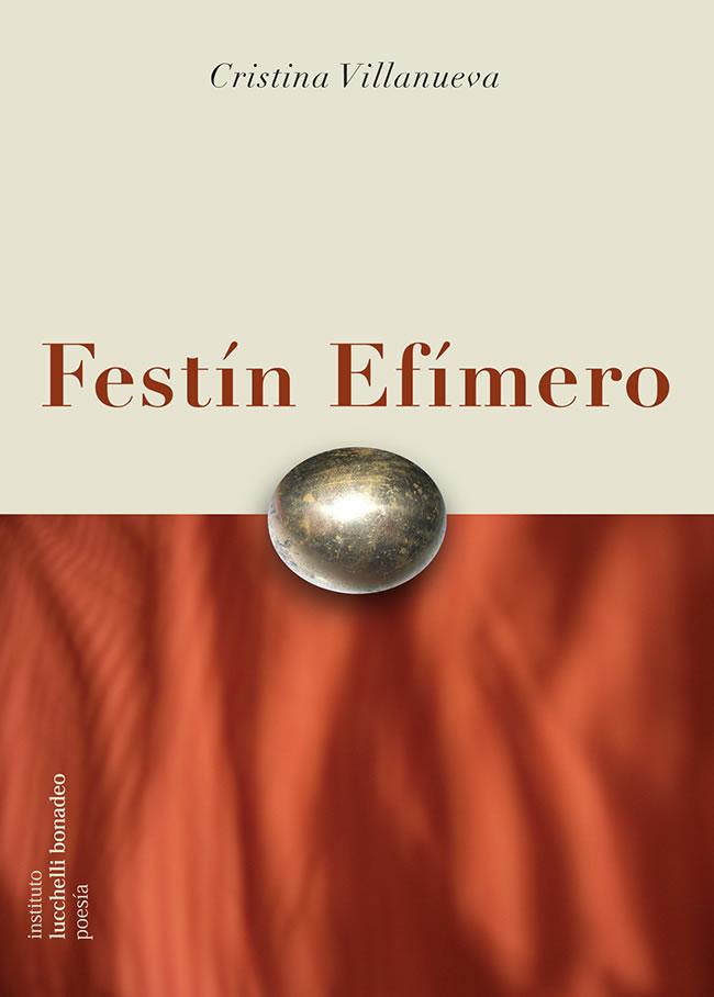 """Cristina Villanueva """"Festín Efímero"""""""