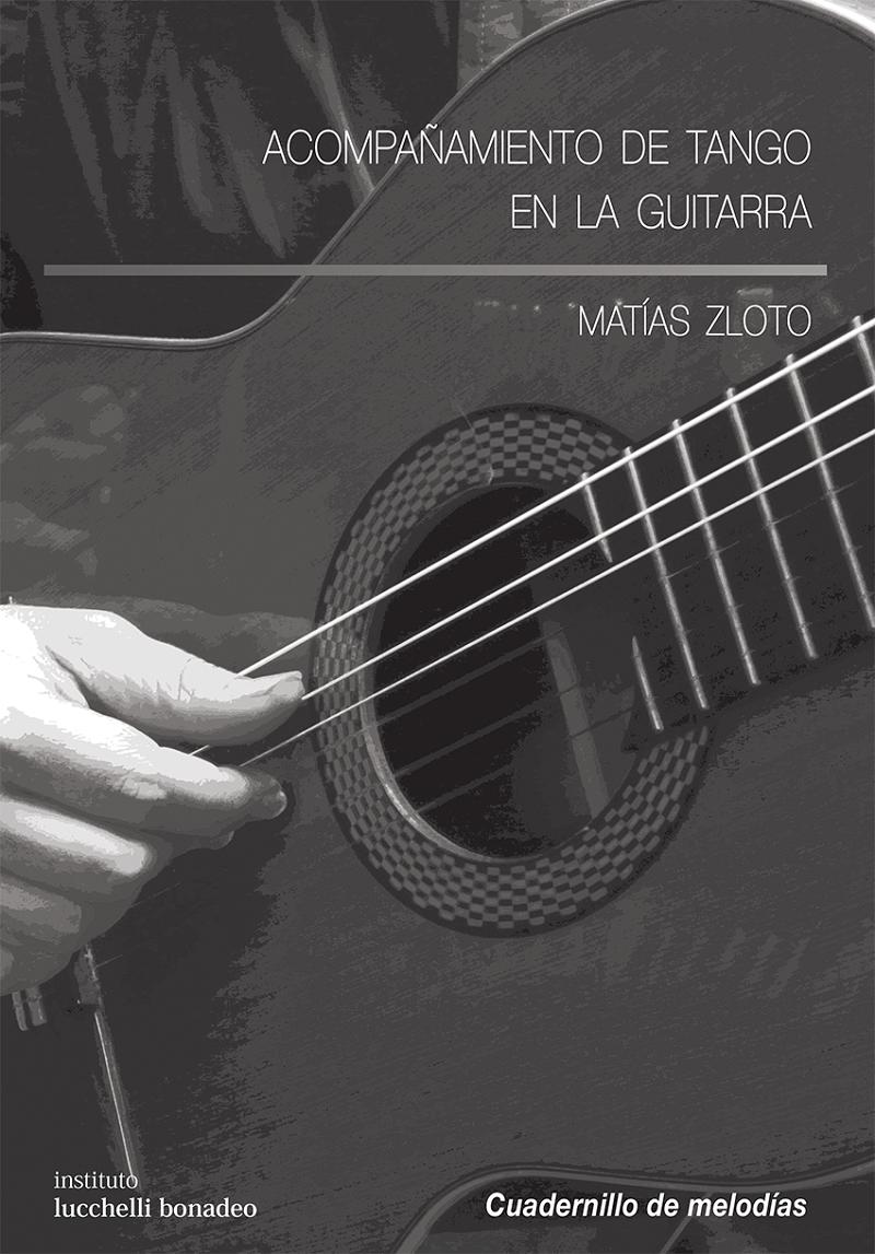 Matias Zloto - Acompañamiento de Tango en la Guitarra